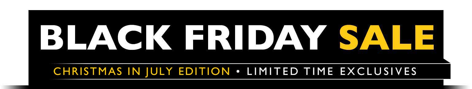 Last Chance Black Friday Sale, July Edition... Don't miss Sunday's Hottest Bargains!