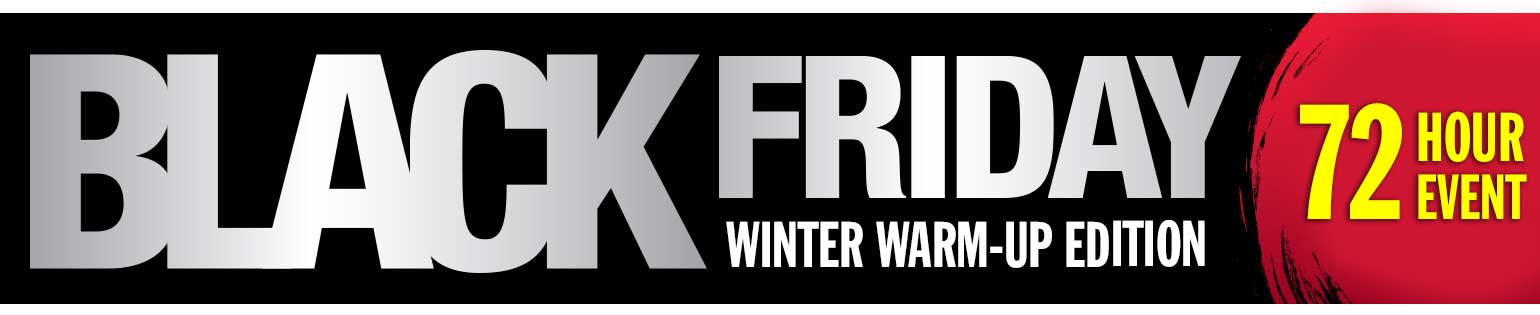 Winter Warm-Up Edition: the 72 Hour Black Friday Sale is BACK at the Heartland.