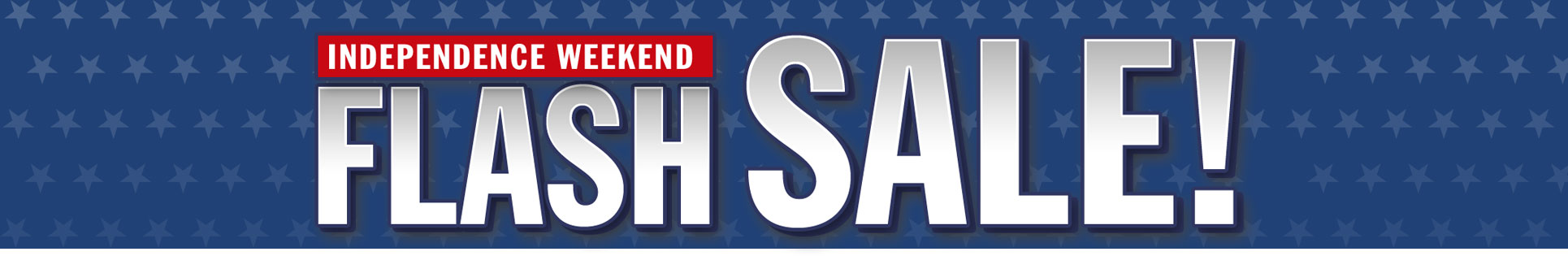 Independence Weekend FLASH Sale: 72 Hours of Savings Fireworks!